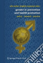 Gender in Prevention and Health Promotion libro in lingua di Walter Ulla (EDT), Neumann Brigitte (EDT)