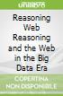 Reasoning Web Reasoning and the Web in the Big Data Era