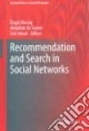 Recommendation and Search in Social Networks