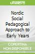 Nordic Social Pedagogical Approach to Early Years