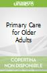 Primary Care for Older Adults