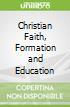 Christian Faith, Formation and Education