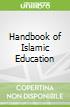 Handbook of Islamic Education