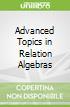 Advanced Topics in Relation Algebras