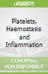 Platelets, Haemostasis and Inflammation