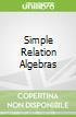 Simple Relation Algebras