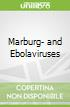 Marburg- and Ebolaviruses