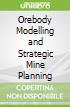 Orebody Modelling and Strategic Mine Planning
