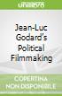 Jean-Luc Godard's Political Filmmaking