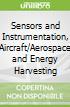 Sensors and Instrumentation, Aircraft/Aerospace and Energy Harvesting