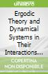 Ergodic Theory and Dynamical Systems in Their Interactions With Arithmetics and Combinatorics