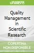 Quality Management in Scientific Research