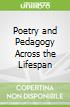 Poetry and Pedagogy Across the Lifespan