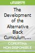 The Development of the Alternative Black Curriculum, 1890-1940