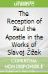 The Reception of Paul the Apostle in the Works of Slavoj Žižek