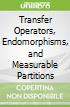 Transfer Operators, Endomorphisms, and Measurable Partitions
