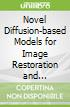 Novel Diffusion-based Models for Image Restoration and Interpolation