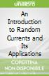 An Introduction to Random Currents and Its Applications