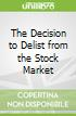 The Decision to Delist from the Stock Market