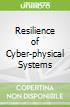 Resilience of Cyber-physical Systems