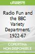 Radio Fun and the BBC Variety Department, 1922-67