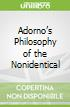 Adorno's Philosophy of the Nonidentical