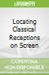 Locating Classical Receptions on Screen