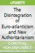 The Disintegration of Euro-atlanticism and New Authoritarianism