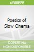 Poetics of Slow Cinema