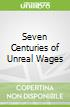 Seven Centuries of Unreal Wages