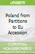Poland from Partitions to Eu Accession