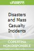 Disasters and Mass Casualty Incidents