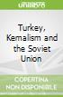 Turkey, Kemalism and the Soviet Union