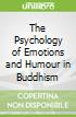 The Psychology of Emotions and Humour in Buddhism