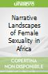 Narrative Landscapes of Female Sexuality in Africa