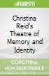 Christina Reid's Theatre of Memory and Identity