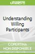 Understanding Willing Participants
