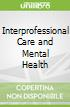 Interprofessional Care and Mental Health