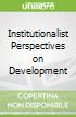 Institutionalist Perspectives on Development