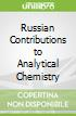 Russian Contributions to Analytical Chemistry