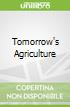 Tomorrow's Agriculture