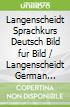 Langenscheidt Sprachkurs Deutsch Bild fur Bild / Langenscheidt German Language Course Picture by Picture