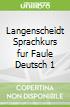 Langenscheidt Sprachkurs fur Faule Deutsch 1
