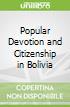 Popular Devotion and Citizenship in Bolivia