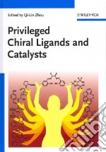 Privileged Chiral Ligands and Catalysts libro in lingua di Zhou Qi-lin (EDT)
