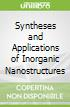 Syntheses and Applications of Inorganic Nanostructures