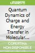 Quantum Dynamics of Charge and Energy Transfer in Molecular Systems