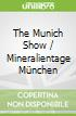 The Munich Show / Mineralientage München