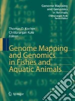 Genome Mapping and Genomics in Fishes and Aquatic Animals libro in lingua di Kocher Thomas D. (EDT), Kole Chittaranjan (EDT)
