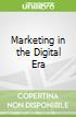 Marketing in the Digital Era